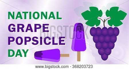 National Grape Popsicle Day A Traditional Dainty Made From Grapes In Anticipation Of The Summer Is C