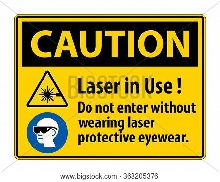 Caution Warning Ppe Safety Label,laser In Use Do Not Enter Without Wearing Laser Protective Eyewear
