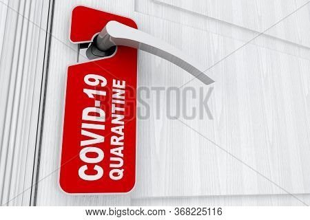 Red Do Not Disturb Door Label With Covid-19 Quarantine Sign On A Hotel, Home Or Room Door Handle On