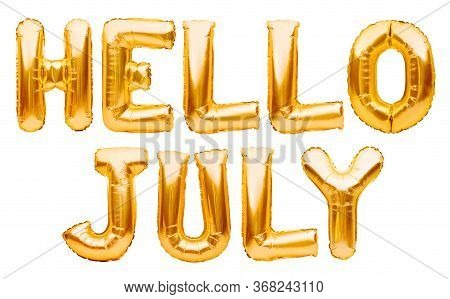 Words Hello July Made Of Golden Inflatable Balloons Isolated On White. Helium Gold Foil Balloons For