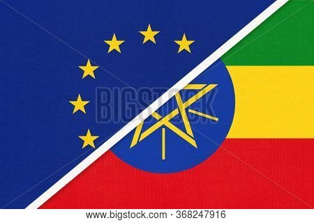 European Union Or Eu And Ethiopia National Flag From Textile. Symbol Of The Council Of Europe Associ