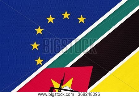 European Union Or Eu And Mozambique National Flag From Textile. Symbol Of The Council Of Europe Asso