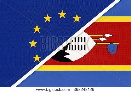 European Union Or Eu And Eswatini Or Swaziland National Flag From Textile. Symbol Of The Council Of