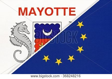 European Union Or Eu And Mayotte National Flag From Textile. Symbol Of The Council Of Europe Associa