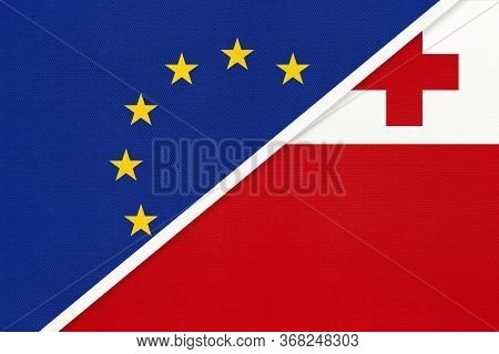 European Union Or Eu And Tonga National Flag From Textile. Symbol Of The Council Of Europe Associati