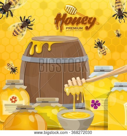 Honey, Bees And Honeycombs Beekeeping Production. Vector Glass Jars And Wooden Barrel With Natural H