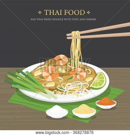 Set Of Traditional Thai Food, Pad Thai Fried Noodle With Tofu And Shrimp. Cartoon Vector Illustratio