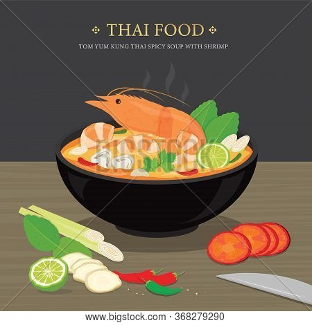 Set Of Traditional Thai Food, Tom Yum Kung Is Thai Spicy Soup With Shrimp. Cartoon Vector Illustrati
