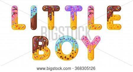 Little Boy Biscuit Vector Lettering. Glazed Gingerbread Inscription. Tempting Flat Design Typography