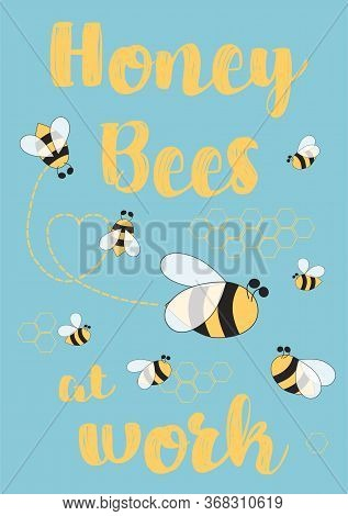 Bee Farming Poster. Honey Bee At Work Text. Beekeeper Sign With Cute Bees On Blue Background. Vector