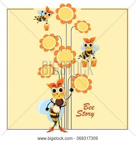Hostess Bee. Proprietress. Bee Story. Flowers Honey. Swarm Of Bees Collects Honey. Poster With Cute