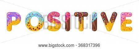 Positive Biscuit Vector Lettering. Glazed Gingerbread Inscription. Tempting Flat Design Typography.