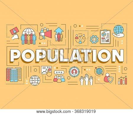 Population Word Concepts Banner. Presentation, Website. Planet Overpopulation, Demographic Problem.