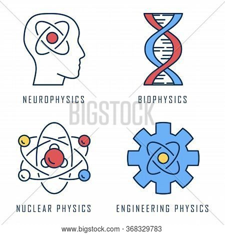 Physics Branches Color Icons Set. Neurophysics, Biophysics, Engineering And Nuclear Physics. Human B
