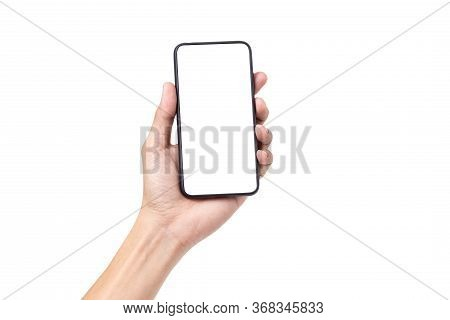 Hand Man Holding Mobile Smartphone With Blank Screen Isolated On White Background With Clipping Path