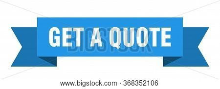 Get A Quote Ribbon. Get A Quote Isolated Sign. Get A Quote Banner