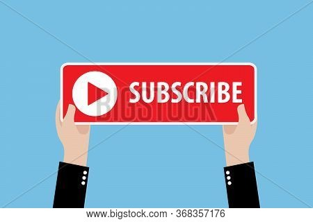 Hands Holding A Sign With The Inscription - Subscribe. Social Media Web Button, Element Channel, Vid