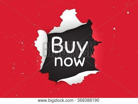 Buy Now. Ragged Hole, Torn Paper Banner. Special Offer Price Sign. Advertising Discounts Symbol. Pap