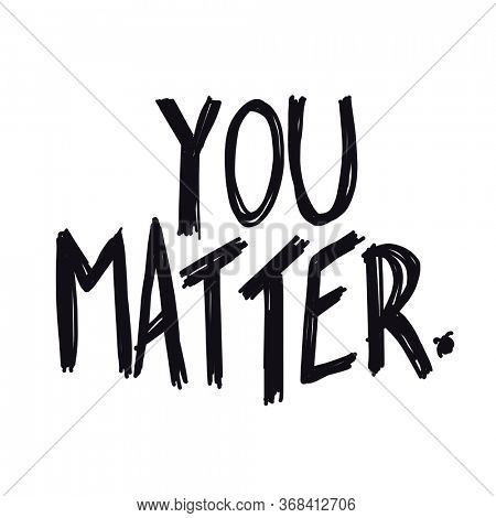Quote - you matter with white background