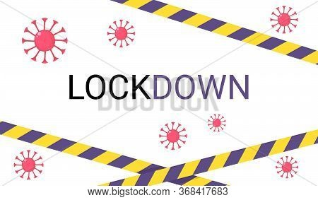 Coronavirus Background Lockdown Text With Caution Tape. Can Bu Used As Banner, Web, Background. Stoc