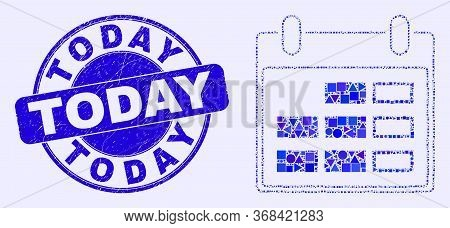 Geometric Calendar Page Mosaic Pictogram And Today Seal Stamp. Blue Vector Rounded Distress Seal Wit