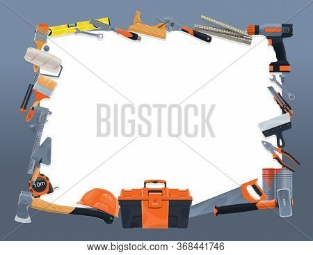 Construction And Repair Tools Vector Frame Border. Hammer, Drill, Paint, Brush And Roller, Toolbox,