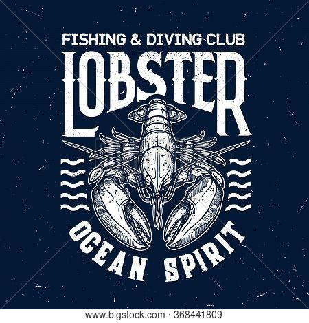 Lobster Vector T-shirt Print Of Fishing And Diving Sport Club. Ocean And Sea Animal Of Marine Crusta