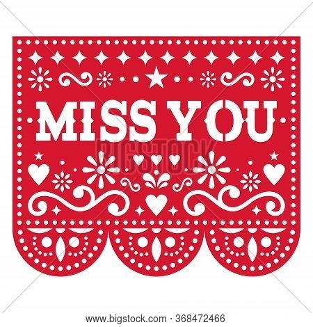 Miss You Papel Picado Vector Greeting Card Design, Red Mexican Paper Cut Out Decoration With Flowers
