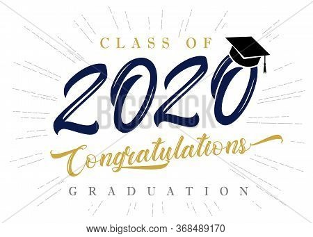 Class Of 2020 Congratulations Graduation Inscription In Academic Hat Poster. Lettering For Design Pa