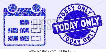 Geometric Calendar Page Mosaic Icon And Today Only Seal. Blue Vector Rounded Distress Seal Stamp Wit