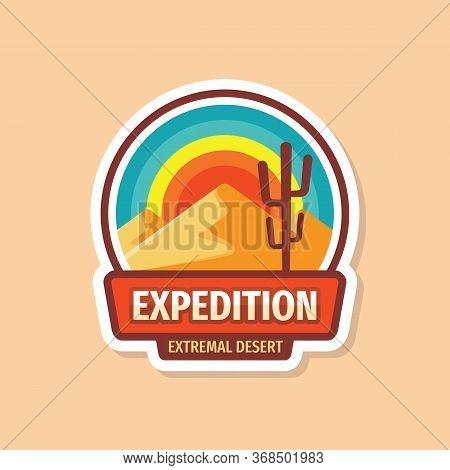 Desert Extremal Expedition Badge Design. Adventure Outdoor Concept Logo. Vector Illustration.