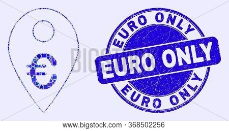 Geometric Euro Map Marker Mosaic Pictogram And Euro Only Seal Stamp. Blue Vector Rounded Textured Se