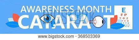 Cataract Awareness Month Is Celebrated In June. Glaucoma Disease And Nephropathy Problems. Ophthalmo