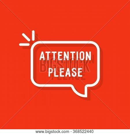 Attention Please Bubble On Red. Stroke Simple Flat Style Trend Modern Linear Speechbubble Logotype G