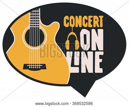 Vector Music Banner In Form Of Speech Bubble For An Online Concert With A Guitar And Headphones. Sui