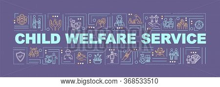 Child Protection Word Concepts Banner. Welfare Of Youth. Support For Kid. Infographics With Linear I