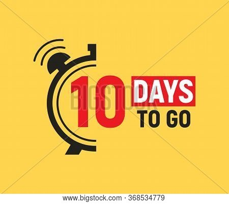 10 Days To Go Last Countdown Icon. Ten Days Go Sale Price Offer Promo Deal Timer, 10 Days Only