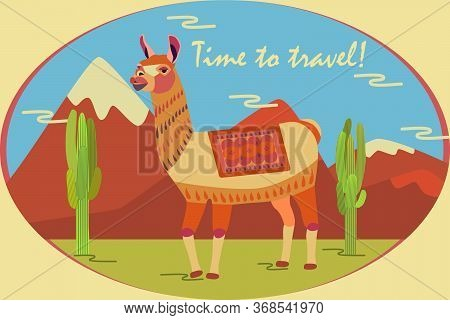 Tourist Poster With Llama, Mountains, Cactus. Motivational Inscription: Time To Travel Stylized Anim