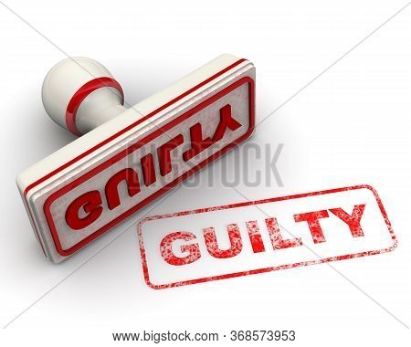 Guilty. The White Seal And Red Imprint With Text Guilty On White Surface. 3d Illustration