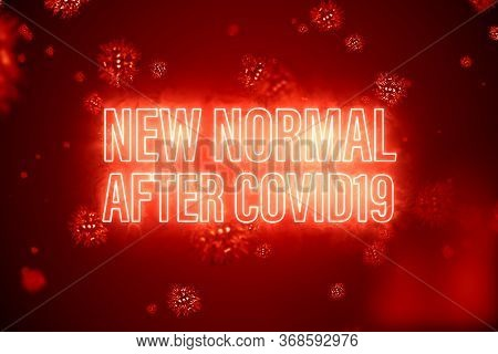 New Normal After Covid19 Text With 3d Rendering Covid-19 Coronavirus Background For Lifestyle Change