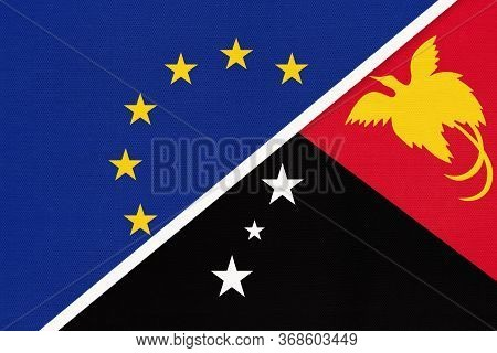 European Union Or Eu And Papua New Guinea Or Png National Flag From Textile. Symbol Of The Council O