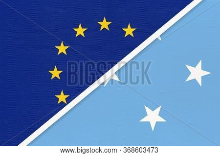 European Union Or Eu And Federated States Of Micronesia National Flag From Textile. Symbol Of The Co