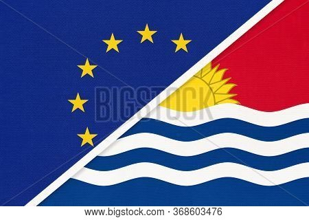 European Union Or Eu And Kiribati National Flag From Textile. Symbol Of The Council Of Europe Associ