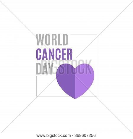 World Cancer Day. A Lavender Heart. Poster Or Logo For National Cancer Prevention Month And World Ca