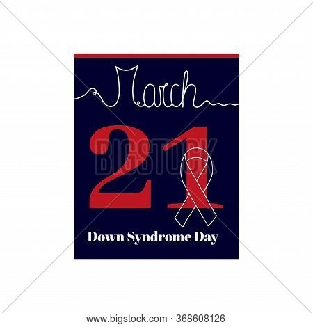Calendar Sheet, Vector Illustration On The Theme Of World Down Syndrome Day On March 21th. Decorated