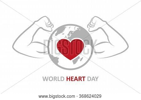 World Heart Day Strong Heart With Muscular Arms Vector Illustration Eps10