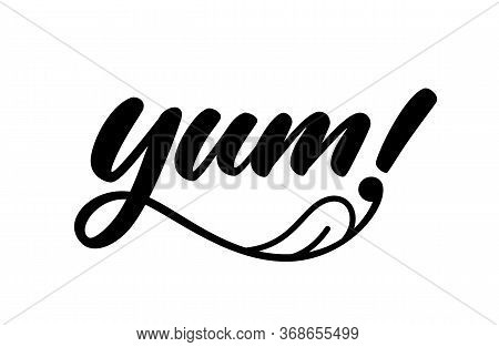 Yum. Yummy Handwritten Word. Modern Calligraphy. Calligraphic Doodle Text Design For Print. Vector L
