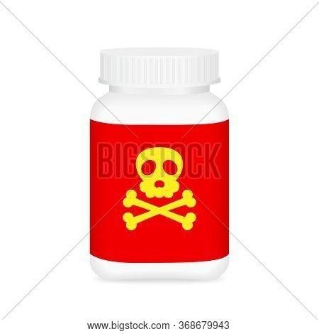 Drug Poison, Dangerous Drug Bottle Isolated On White, Medical Bottle And Poison Label Sign