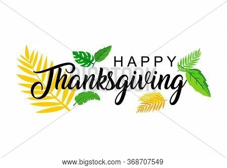 Happy Thanksgiving Lettering Text, Hand Drawn Happy Thanksgiving Typography Poster. Celebration Quot