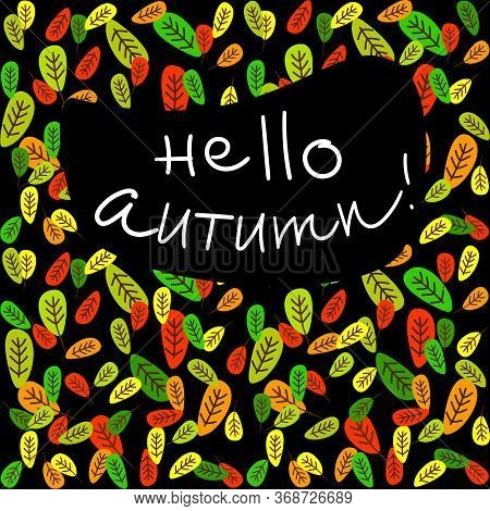 Hello Autumn Illustration With Fallen Leaves Background, Black Sticker Or Cover, Autumn Season Poste